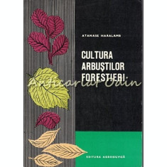 Cultura Arbustilor Forestieri - Atanase Haralamb