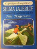 MINUNATELE CALATORII ALE LUI NILS HOLGERSSON. ADAPTARE DE NEDEEA BURCA-SELMA LAGERLOF