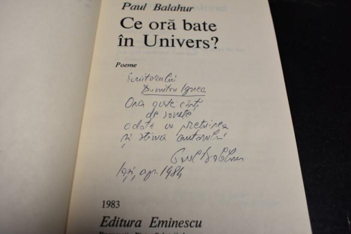 Paul Balahur - Ce ora bate in Univers? cu autograf 1983