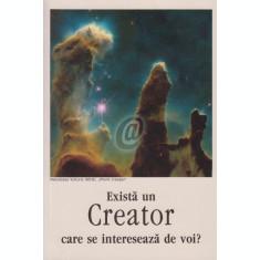 Exista un Creator care se intereseaza de voi?
