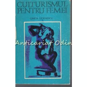 Culturismul Pentru Femei - Gineta Stoenescu