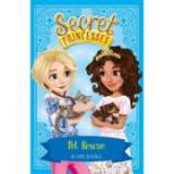 Secret Princesses: Pet Rescue - Rosie Banks