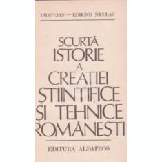 Scurta istorie a creatiei stiintifice si tehnice romanesti
