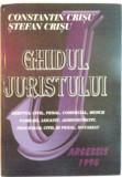 GHIDUL JURISTULUI de CONSTANTIN CRISU, STEFAN CRISU, 1996