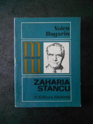 VOICU BUGARIU - ZAHARIA STANCU (Colectia Monografii) foto