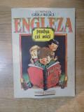 ENGLEZA PENTRU CEI MICI de LUMINITA GRIGORESCU , 1992