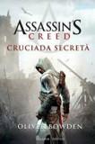 Cumpara ieftin Assassin's Creed 3. Cruciada secreta/Oliver Bowden, Paladin
