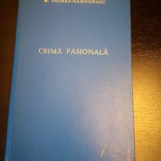 Crima pasionala -studiu -M. Negrea Ramniceanu, Atel. Adev,1933, 251 p, cartonata