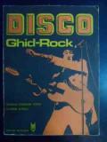 Disco - Ghid Rock - Daniela Caraman Fotea, Florian Lungu ,541162