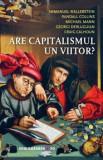 Are capitalismul un viitor'/Immanuel Wallerstein, Randall Collins, Michael Mann, Georgo Derluguian, Craig Calhoun