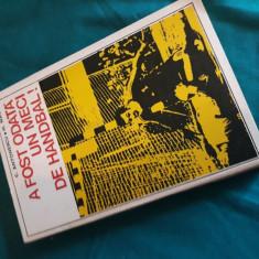 A FOST ODATĂ UN MECI DE HANDBAL!/C.ANTONESCU, H.NAUM/1975