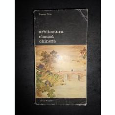 THOMAS THILO - ARHITECTURA CLASICA CHINEZA