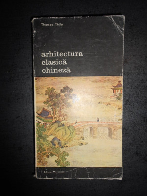 THOMAS THILO - ARHITECTURA CLASICA CHINEZA foto