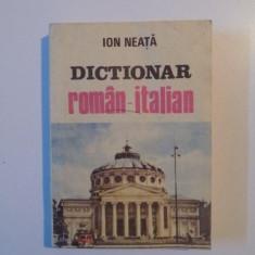 DICTIONAR ROMAN - ITALIAN de ION NEATA , 1991