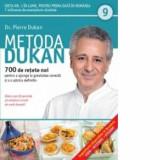 Metoda Dukan. 700 de retete noi pentru a ajunge la greutatea corecta si a o pastra definitiv. Vol 9/Pierre Dukan