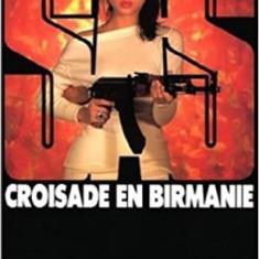 Gerard de Villiers -  Croisade en Birmanie
