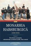Cumpara ieftin Monarhia Habsburgica (1848-1918). Volumul I. Dezvoltarea economica, administratia si sistemul juridic, forta armata/***