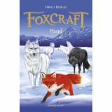 FOXCRAFT. Cartea a III-a: Magul, Inbali Iserles
