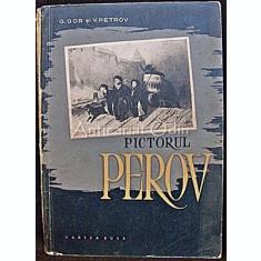 Pictorul Perov - G. Gor, V. Petrov