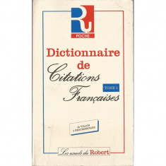 Dictionnaire de Citations Francaises (Tome 1)/Dictionar de citate in lb.franceza