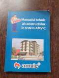 MANUALUL TEHNIC AL CONSTRUCTIILOR IN SISTEMUL AMVIC