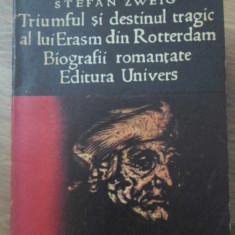 TRIUMFUL SI DESTINUL TRAGIC AL LUI ERASM DIN ROTTERDAM BIOGRAFII ROMANTATE - STE