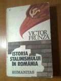 Victor Frunza - Istoria stalinismului in Romania (Editura Humanitas, 1990)