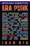 Mitologii subiective: Era Punk - Ioan Big