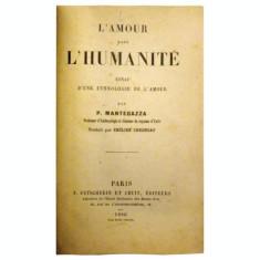 L'amour dans l'humanite - P. Mantegazza