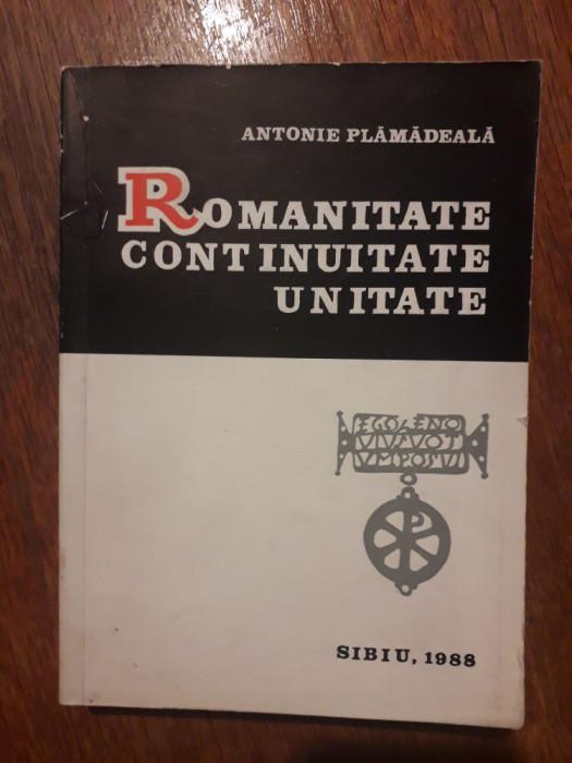 Romanitate, continuitate, unitate - Antonie Plamadeala, autograf / R5P3S
