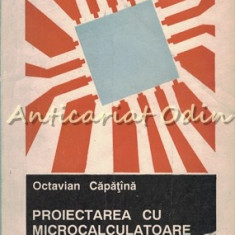 Proiectarea Cu Microcalculatoare Integrate - Octavian Capatina