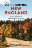 Scenic Driving New England: Exploring the Region's Most Spectacular Byways and Back Roads