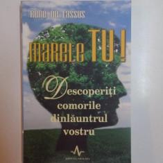 MARELE TU , DESCOPERITI COMORILE DINLAUNTRUL VOSTRU de RENE DE LASSUS , 2007