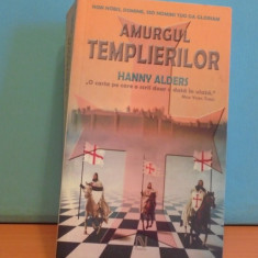 HANNY ALDERS - AMURGUL TEMPLIREILOR - ROMAN ISTORIC- PREMIUL GOUDEN EZELSOOR -