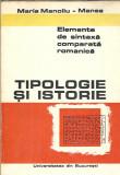 Tipologie si istorie. Elemente de sintaxa comparata romantica - M. Manoliu Manea