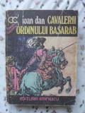 CAVALERII ORDINULUI BASARAB-IOAN DAN