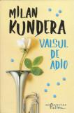 AS - KUNDERA MILAN - VALSUL DE ADIO