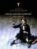 Istoria teatrului universal (ediție ilustrată)