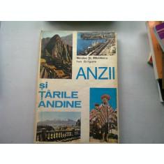 Anzii si Tarile Andine - Nicolae St. Mihailescu, Ion Grigore