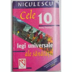 CELE 10 LEGI UNIVERSALE ALE SANATATII de BETTY THORTON , 2004