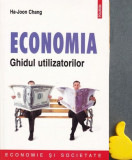 Economia Ghidul utilizatorilor Ha-Joon Chang cod 9789734645886