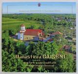 MANASTIREA GAISENI - MARTURIE A SPIRITUALITATII MONAHISMULUI VALCEAN de CECILIA MOLDOVEANU si FLORIN VALENTIN VELICU , 2018