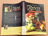 Retete Pentru Sanatatea Noastra. 500 de retete vegetariene - Elena Pridie