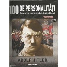 100 De Personalitati - Adolf Hitler - Nr.: 23 - Exemplar Infoliat