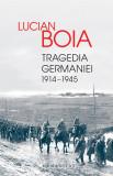 Tragedia Germaniei. 1914-1945 | Lucian Boia, Humanitas