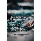 Cum sa fii vindecat si sa ramai in viata - Irina Belova - Smorzh