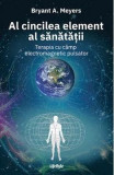 Al cincilea element al sanatatii - Bryant A. Meyers