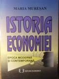 ISTORIA ECONOMIEI. EPOCA MODERNA SI CONTEMPORANA-MARIA MURESAN