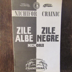 ZILE ALBE, ZILE NEGRE - NICHIFOR CRAINIC