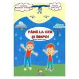 Pana la cer si inapoi. Poezii pentru copii - Tatiana Tapalaga